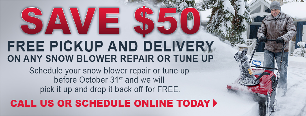 Save $50 on any snow blower repair or tune up before October 31